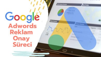 Google Adwords Reklam Onay Süreci